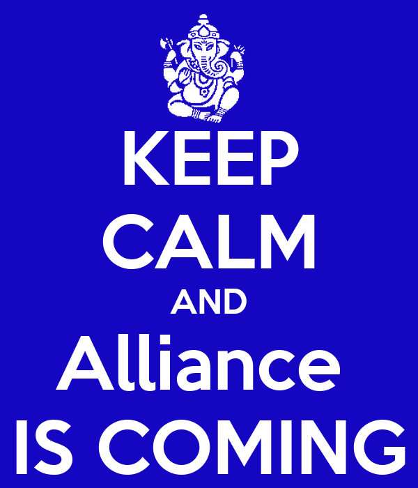 KEEP CALM AND Alliance  IS COMING