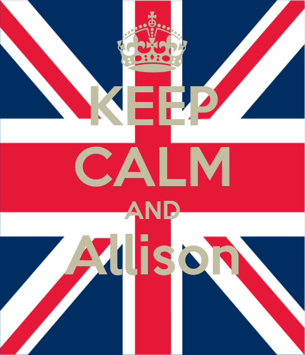 KEEP CALM AND Allison