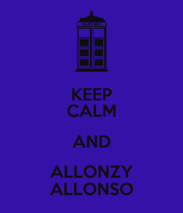 KEEP CALM AND ALLONZY ALLONSO