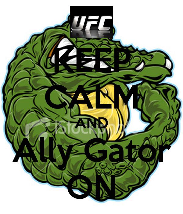KEEP CALM AND Ally Gator ON