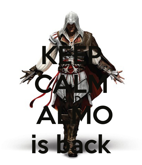 KEEP CALM AND  ALMO is back