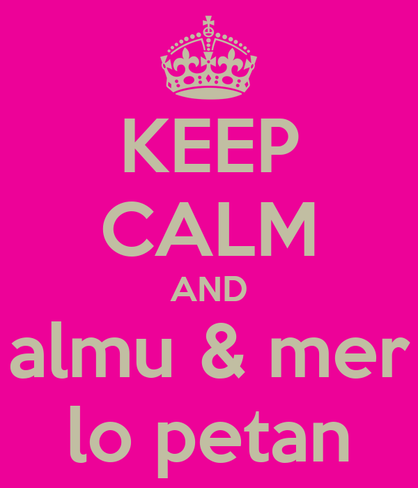 KEEP CALM AND almu & mer lo petan