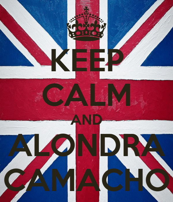 KEEP CALM AND ALONDRA CAMACHO