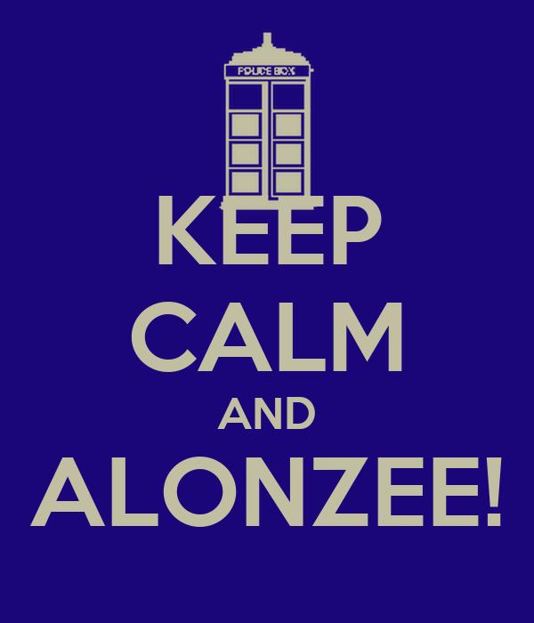 KEEP CALM AND ALONZEE!