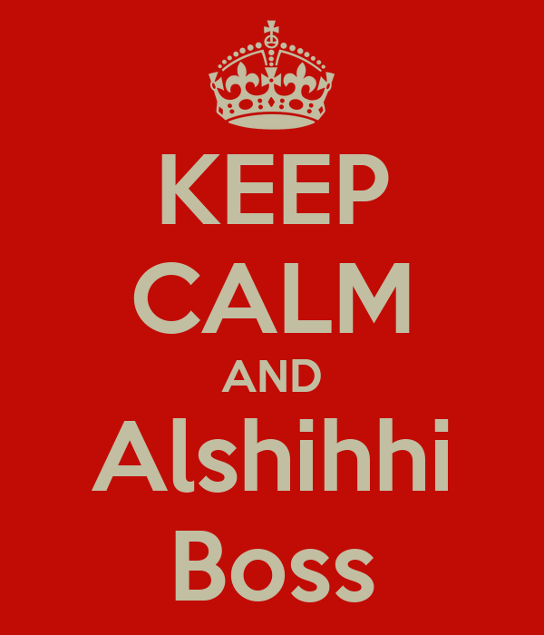KEEP CALM AND Alshihhi Boss