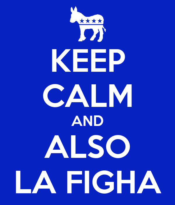 KEEP CALM AND ALSO LA FIGHA