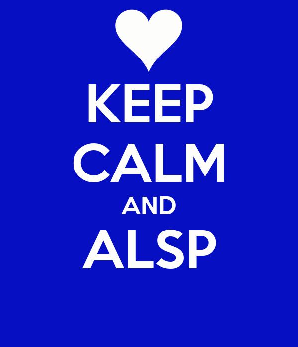 KEEP CALM AND ALSP