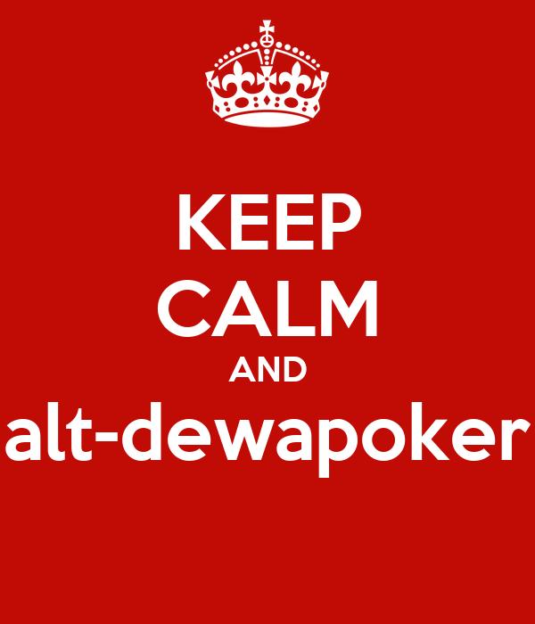 KEEP CALM AND alt-dewapoker