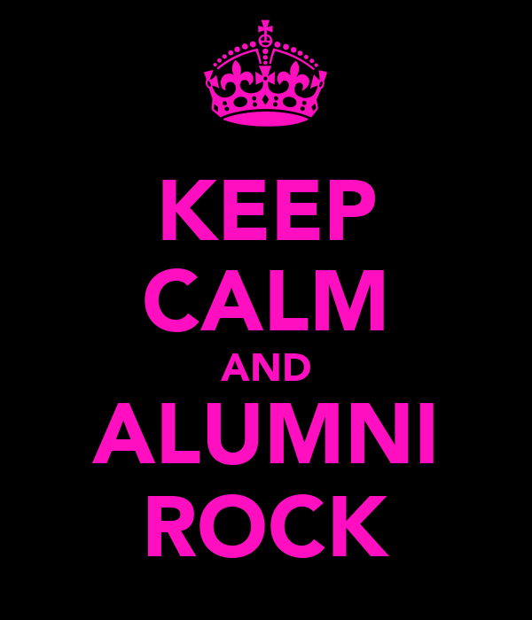 KEEP CALM AND ALUMNI ROCK