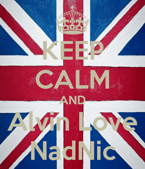 KEEP CALM AND Alvin Love NadNic
