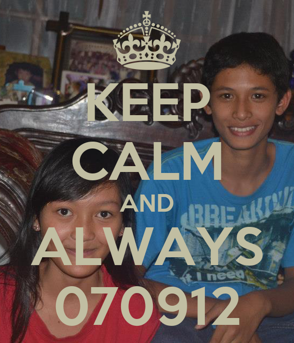 KEEP CALM AND ALWAYS 070912