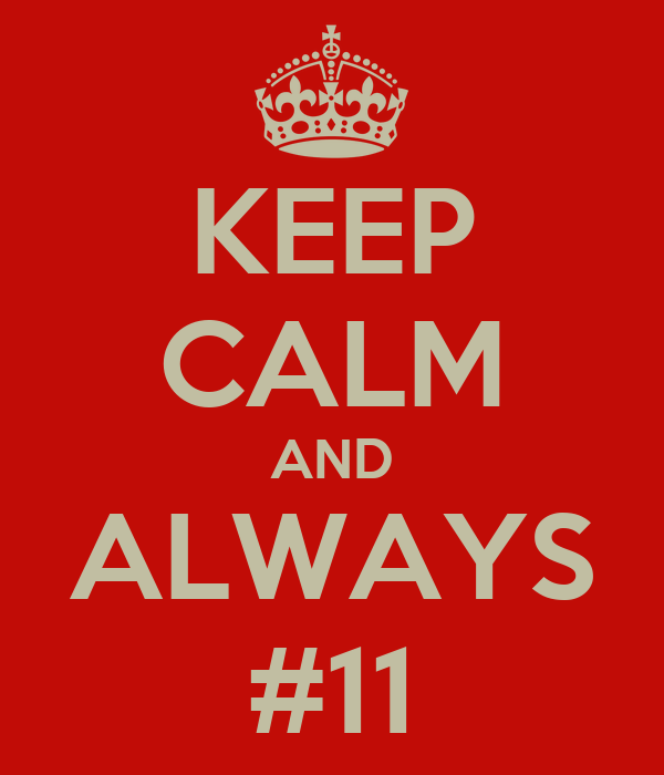 KEEP CALM AND ALWAYS #11