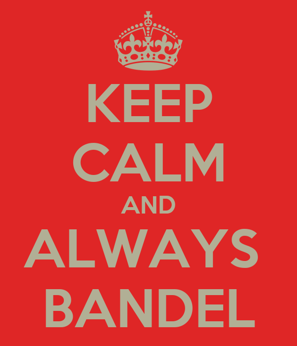 KEEP CALM AND ALWAYS  BANDEL
