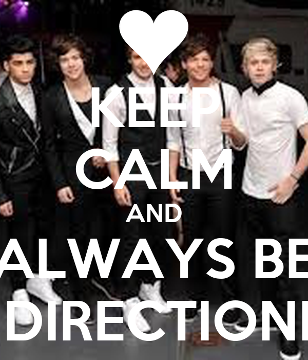KEEP CALM AND ALWAYS BE A DIRECTIONER