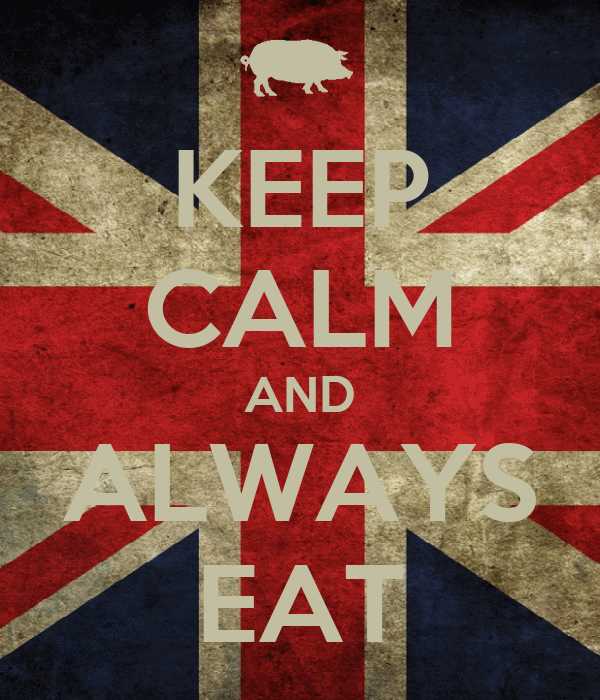 KEEP CALM AND ALWAYS EAT