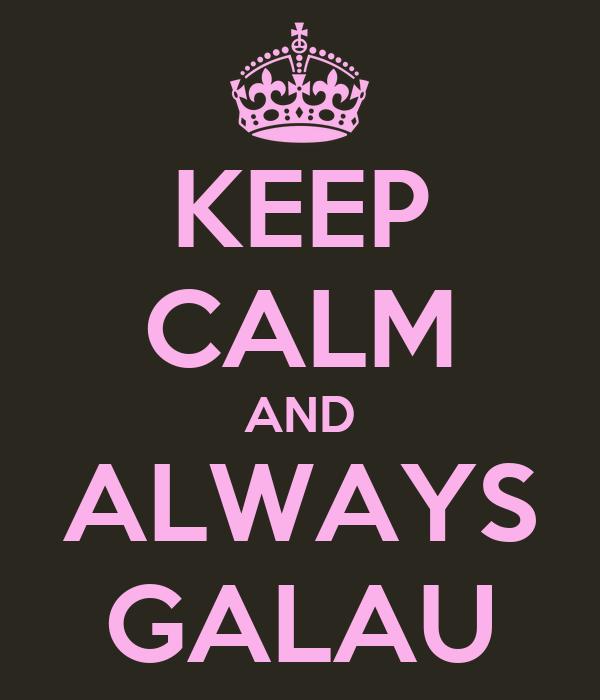 KEEP CALM AND ALWAYS GALAU