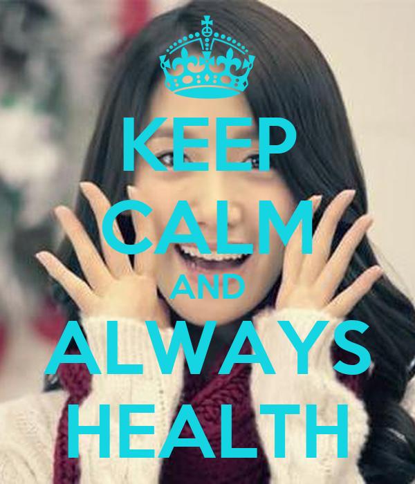 KEEP CALM AND ALWAYS HEALTH