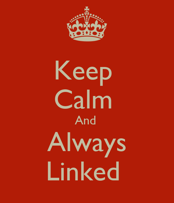 Keep  Calm  And  Always Linked