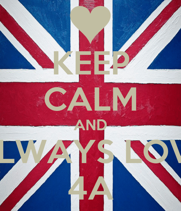 KEEP CALM AND ALWAYS LOVE 4A