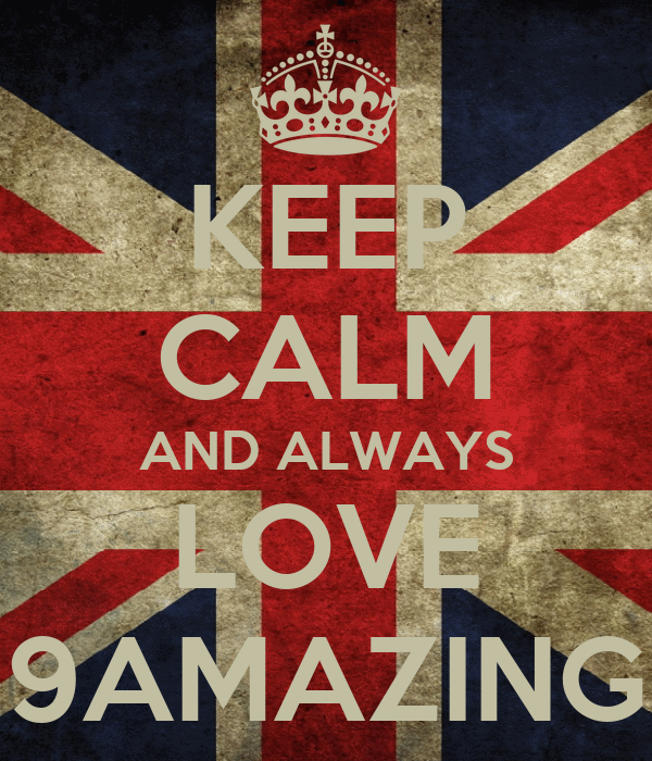 KEEP CALM AND ALWAYS LOVE 9AMAZING