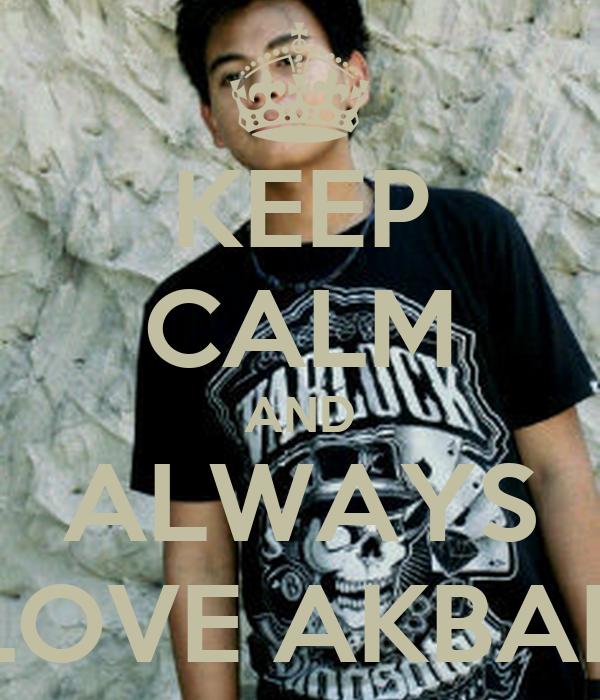 KEEP CALM AND ALWAYS LOVE AKBAR
