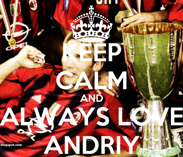 KEEP CALM AND ALWAYS LOVE ANDRIY