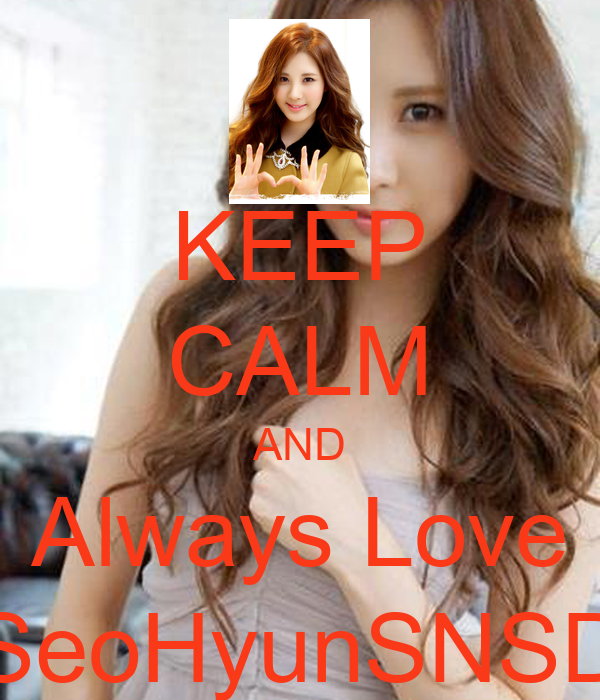 KEEP CALM AND Always Love SeoHyunSNSD