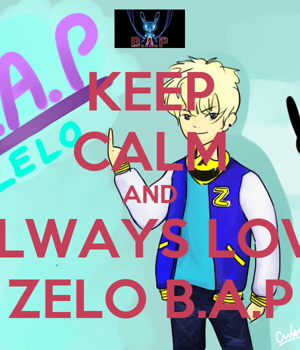 KEEP CALM AND ALWAYS LOVE ZELO B.A.P