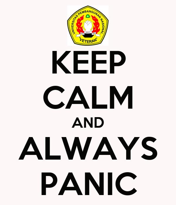 KEEP CALM AND ALWAYS PANIC
