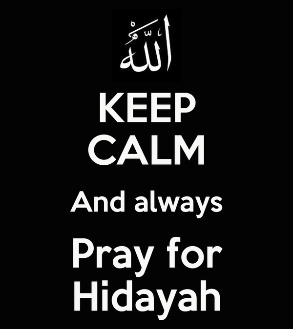 KEEP CALM And always Pray for Hidayah