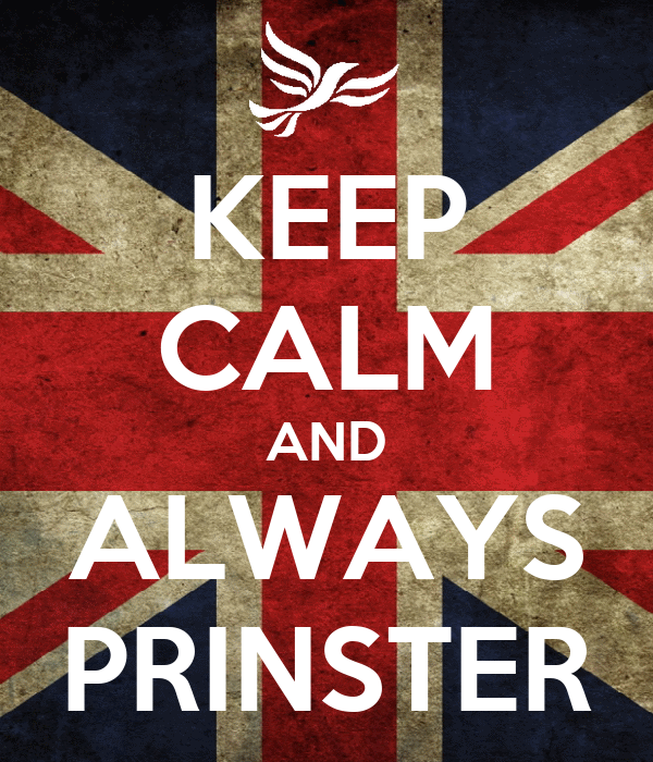 KEEP CALM AND ALWAYS PRINSTER
