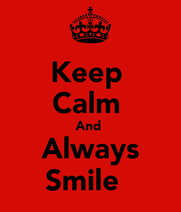 Keep  Calm  And  Always Smile ☺