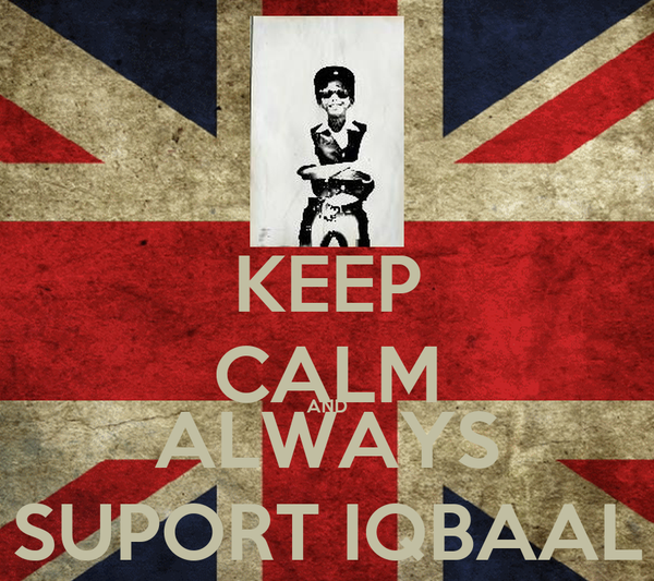 KEEP CALM AND ALWAYS SUPORT IQBAAL