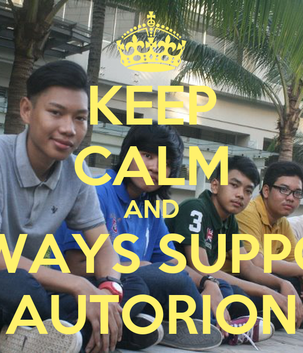 KEEP CALM AND ALWAYS SUPPORT AUTORION