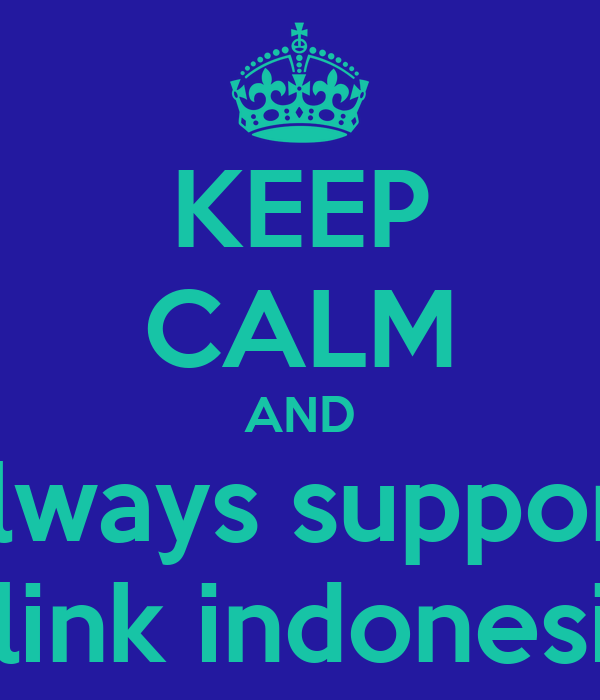KEEP CALM AND always support blink indonesia