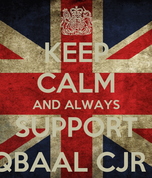 KEEP CALM AND ALWAYS SUPPORT IQBAAL CJR :)