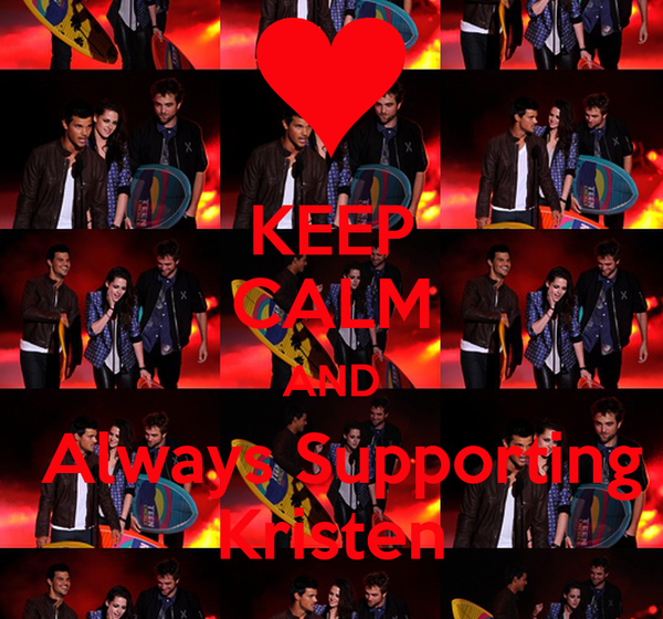 KEEP CALM AND  Always Supporting Kristen
