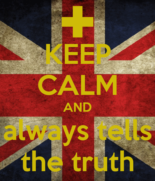 KEEP CALM AND always tells the truth