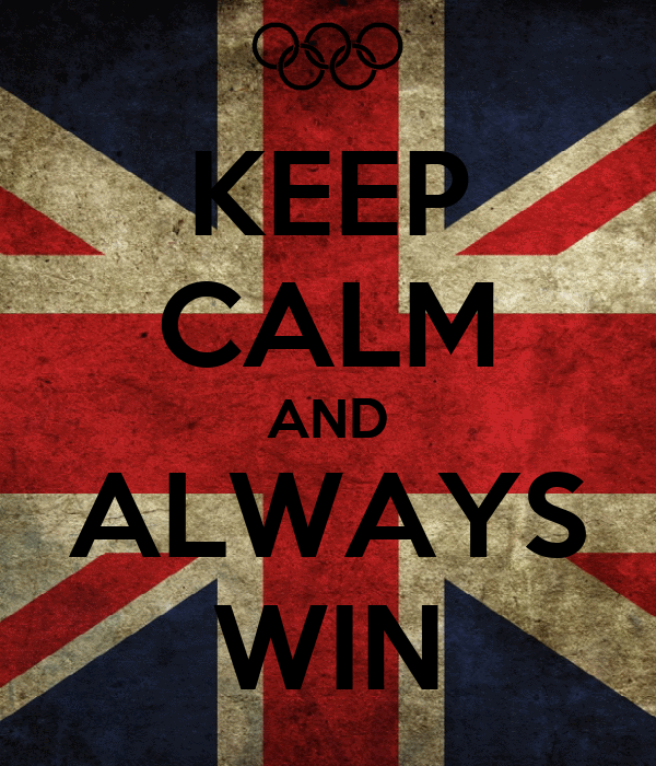KEEP CALM AND ALWAYS WIN
