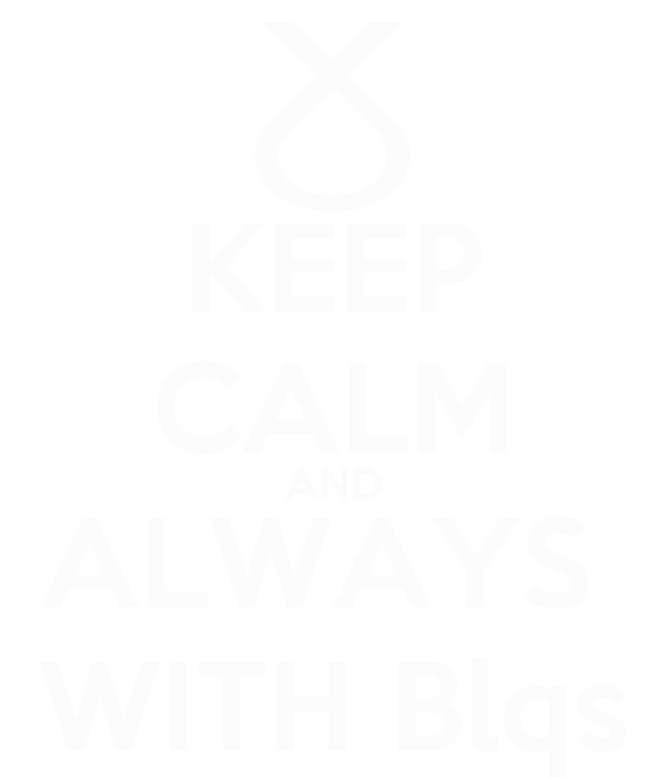 KEEP CALM AND ALWAYS  WITH Blqs