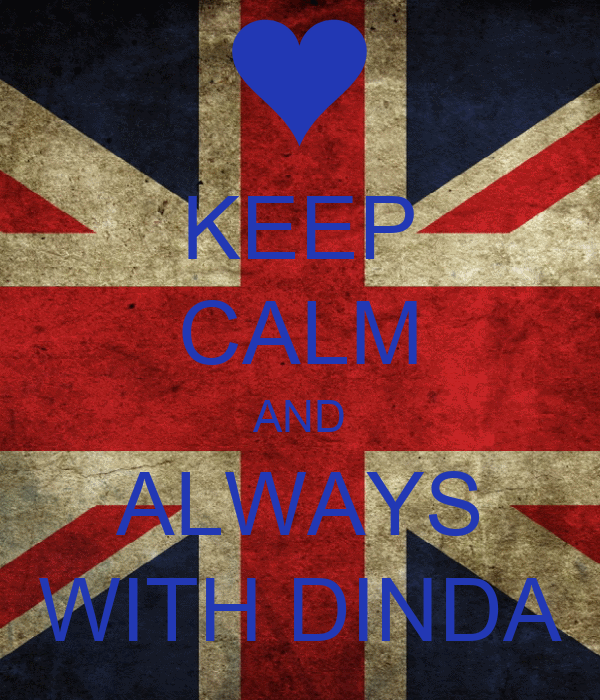 KEEP CALM AND ALWAYS WITH DINDA