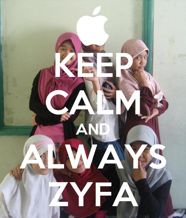 KEEP CALM AND ALWAYS ZYFA
