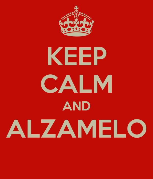 KEEP CALM AND ALZAMELO