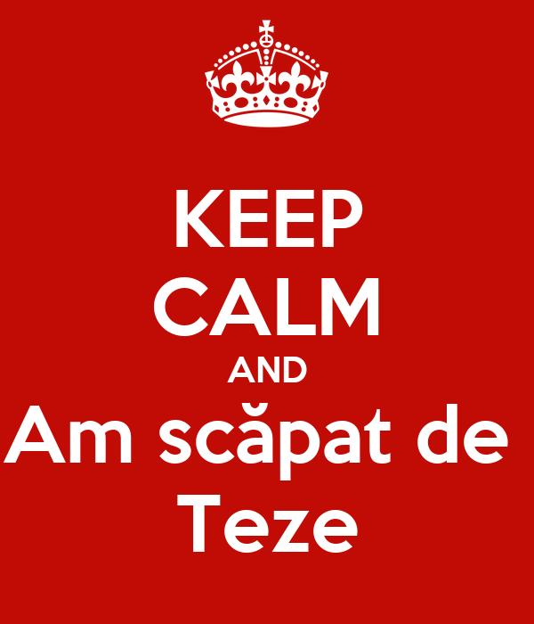 KEEP CALM AND Am scăpat de  Teze