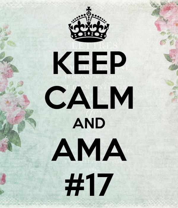 KEEP CALM AND AMA #17