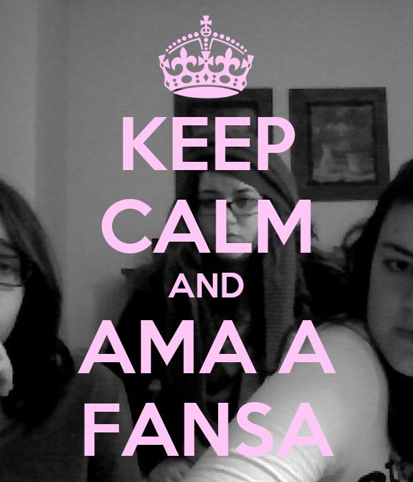 KEEP CALM AND AMA A FANSA