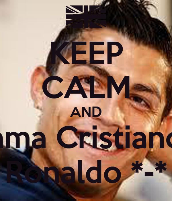 KEEP CALM AND ama Cristiano Ronaldo *-*