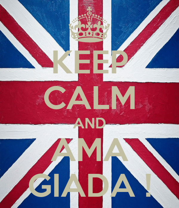 KEEP CALM AND AMA GIADA !