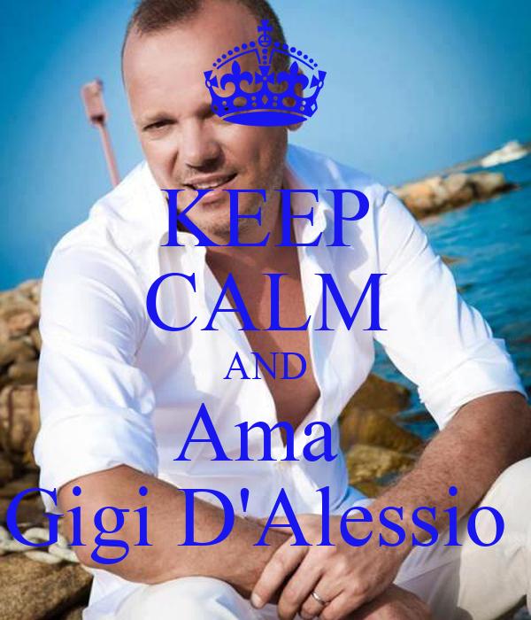 KEEP CALM AND Ama  Gigi D'Alessio