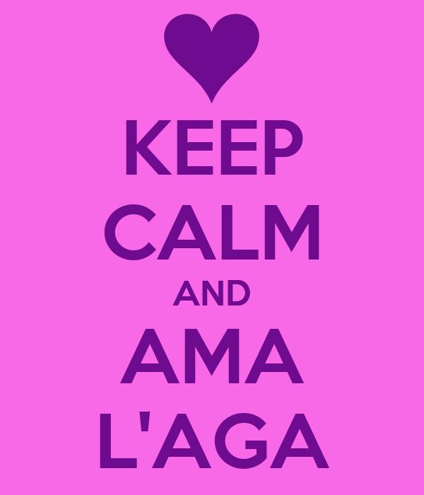 KEEP CALM AND AMA L'AGA
